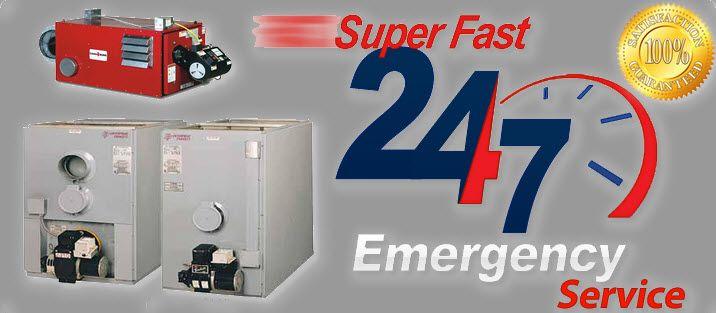 Super Fast 24/7 Emergency Service - Oil Hot Air Furnaces